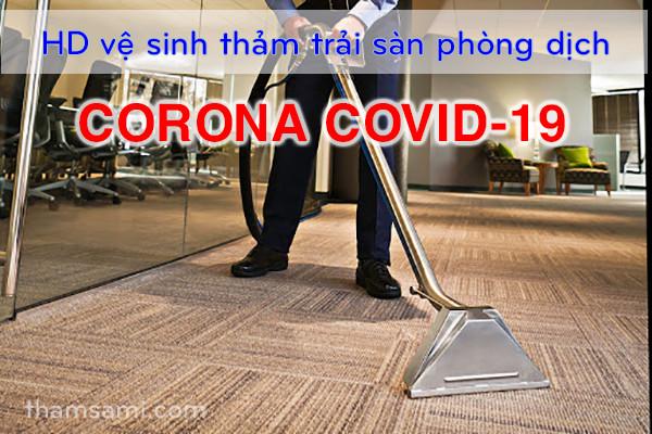 Hướng dẫn vệ sinh thảm trải sàn phòng dịch Corona Covid-19